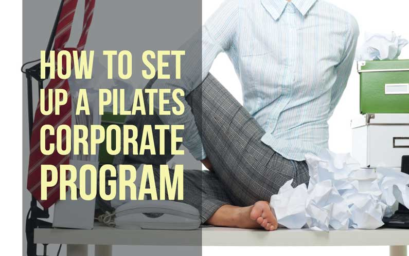 Discover How To Set Up A Pilates Corporate Program