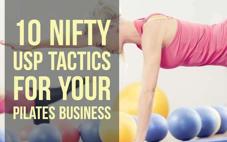 10 USP Tactics For Your Pilates Business