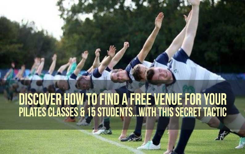 Find a FREE VENUE for Your Pilates Class & 15 Students in 5 Easy Steps